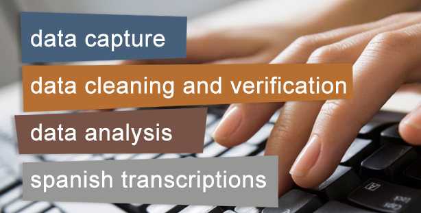 Data Capture, data cleaning and verification, data analysis and spanish transcriptions